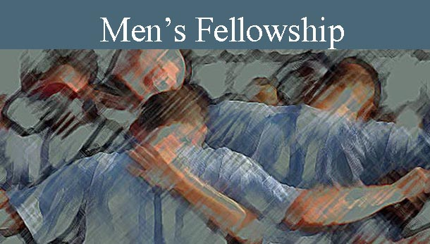 Men's Fellowship March 15th 9:00 am - 10:00 am